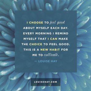 louise-hay-quotes-self-esteem-choose-feel-good-habit
