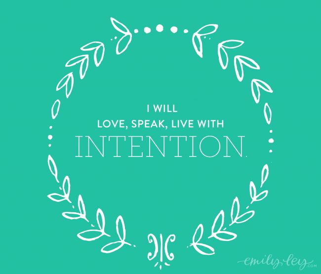 Speak, Love, Live with Intention